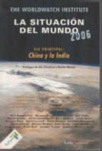 El libro de La situación del mundo 2006. informe anual del worldwatch institute sobre progreso hacia una sociedad sostenible autor VV.AA EPUB!