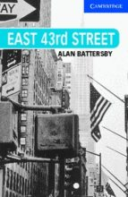 east 43rd street-alan battersby-9780521686075
