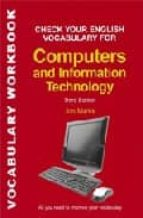 check your english vocabulary for computers and information techn ology john marks 9780713679175