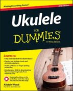 ukulele for dummies (2nd revised edition)-alistair wood-9781119135975