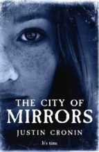 the city of mirrors justin cronin 9781409130475
