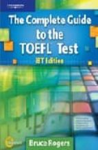 the complete guide to the toefl test ibt edition (incluye 13 cd r oms + answer key/tapescript): self study pack bruce rogers 9781424099375