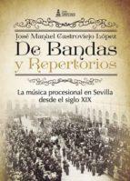 DE BANDAS Y REPERTORIOS. LA MÚSICA PROCESIONAL EN SEVILLA DESDE EL SIGLO XIX
