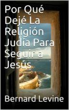 por qué dejé  la religión judía para seguir a jesús (ebook) 9781547500475