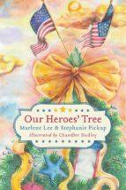 our heroes' tree (ebook) marlene lee stephanie pickup 9781624889875