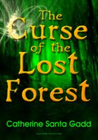 the curse of the lost forest (ebook)-catherine santa gadd-9781626758575