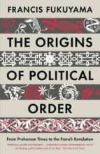 the origins of political order francis fukuyama 9781846682575