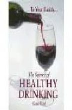 The science of healthy drinking FB2 TORRENT 978-1891267475 por Gene ford