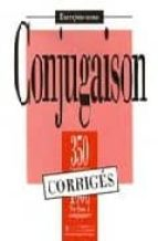 conjugaison, 350 exercices, 1000 verbes a conjuguer: corriges j. bady i greaves a. petetin 9782011550675
