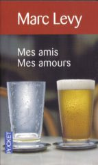 mes amis, mes amours-marc levy-9782266199575
