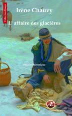 l'affaire des glacières (ebook) irene chauvy 9782359629675