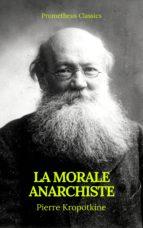 la morale anarchiste (best navigation, active toc)(prometheus classics) (ebook)-pierre kropotkine-prometheus classics-9782378074975