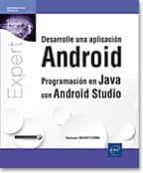 desarrolle una aplicacion android: programacion en java con android studio sylvain hebuterne jerome bezet torres vahe touloumian 9782409014475