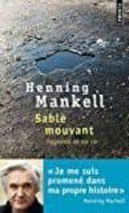 sable mouvant. fragments de ma vie henning mankell 9782757861875