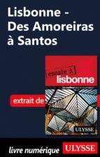LISBONNE - DES AMOREIRAS À SANTOS
