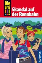 die drei !!!, 21, skandal auf der rennbahn (drei ausrufezeichen) (ebook) petra steckelmann 9783440135075