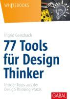 77 tools für design thinker (ebook)-ingrid gerstbach-9783956235375