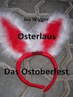 osterlaus oder das ostoberfest (ebook)-jos wigger-9783960281375