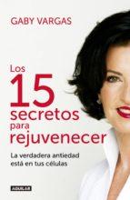los 15 secretos para rejuvenecer (ebook) gaby vargas 9786073140775