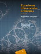 ecuaciones diferenciales ordinarias. problemas resueltos ernesto javier espinosa herrera 9786077815075