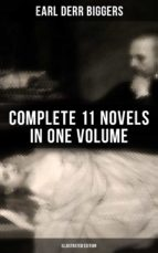 earl derr biggers: complete 11 novels  in one volume (illustrated edition) (ebook)-earl derr biggers-9788027220175