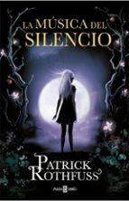 la musica del silencio-patrick rothfuss-9788401343575