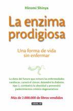 la enzima prodigiosa hiromi shinya 9788403013575