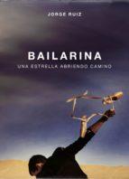 bailarina (ebook)-jorge ruiz-9788403518575