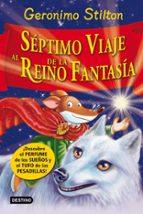 septimo viaje al reino de la fantasia (descubre el perfume de los sueños y el tufo de las pesadillas)-geronimo stilton-9788408007975
