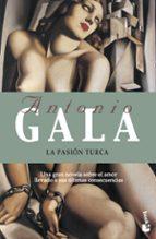 la pasion turca-antonio gala-9788408067375