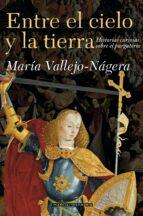 entre el cielo y la tierra: historias curiosas del purgatorio-maria vallejo-nagera-9788408071075