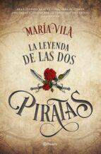 la leyenda de las dos piratas maria vila 9788408172475