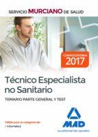 técnico especialista no sanitario del servicio murciano de salud. temario parte general y test 9788414205075