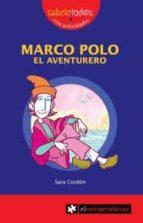 marco polo el aventurero (2ª ed.) sara cordon 9788415016175