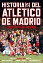 historia(s) del atlético de madrid-jenaro jose lorente sanjuan-9788415405375