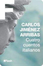 cuatro cuentos italianos (flash relatos) (ebook)-carlos jimenez arribas-9788415597575