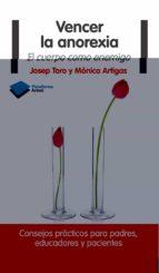 vencer la anorexia josep toro monica artigas 9788415750475