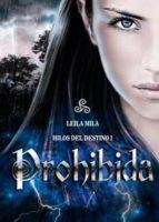 prohibida (trilogia hilos del destino nº 1) leila mila 9788415782575