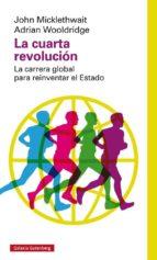 la cuarta revolucion: la carrera global para reinventar el estado john micklethwait 9788416252275