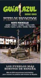 los pueblos mas bonitos de españa norte peninsular 2015 (guia azul)-angel ingelmo sanchez-9788416408375