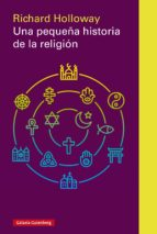 una pequeña historia de la religión (ebook)-richard holloway-9788417088675