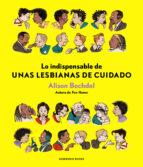 lo indispensable de unas lesbianas de cuidado-alison bechdel-9788417125875