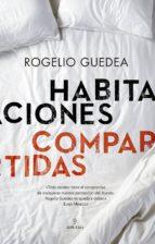 habitaciones compartidas-rogelio guedea noriega-9788417558475