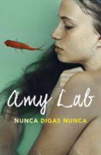nunca digas nunca-amy lab-9788420484075