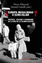 ¿europa musulmana o euro-islam?: politica, cultura y ciudadania e n la era de la globalizacion-manuel castells-9788420637075