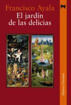 el jardin de las delicias (2ª ed.) francisco ayala 9788420647975