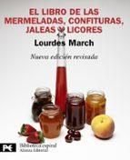 el libro de las mermeladas, confituras, jaleas y licores lourdes march 9788420650975