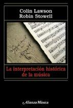 la interpretacion historica de la musica-robin stowell-colin lawson-9788420682075