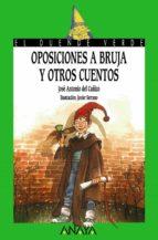 oposiciones a bruja y otros cuentos-j0se antonio del cañizo-9788420727875