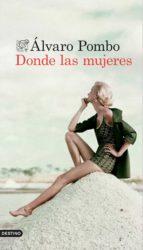 donde las mujeres (ebook)-alvaro pombo-9788423349975